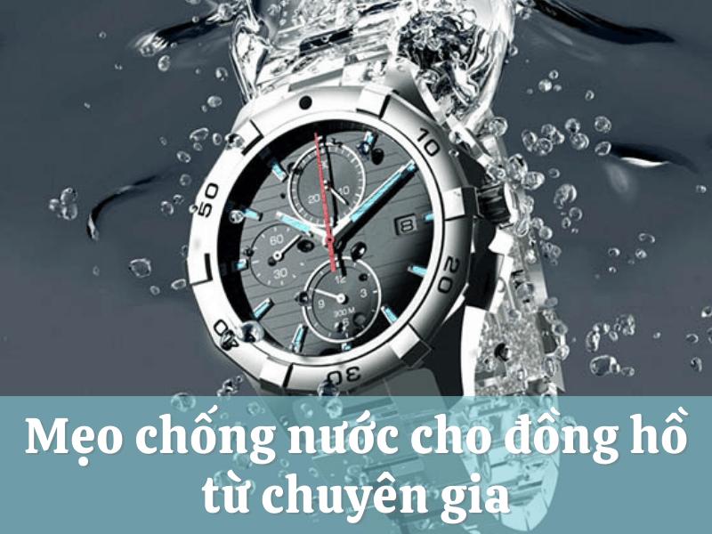 meo-chong-nuoc-cho-dong-ho-tu-chuyen-gia